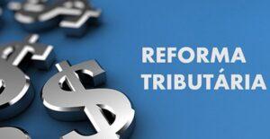 Líder do governo na Câmara defende a divisão da Reforma Tributária em 4 partes